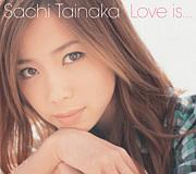 Love is.../タイナカサチ