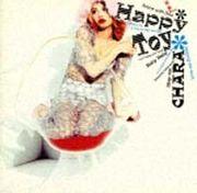 Happy Toy*CHARA