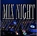 MIX NIGHT