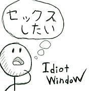 Idiot window