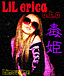 ★LiL erica a.k.a 毒姫★