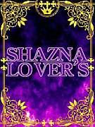 SHAZNA☆LOVER'S