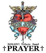 BonJovi TributeBand 【PRAYER】