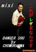 DANGER SHU by CHOMORANMA