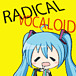 Radical Vocaloid(ラディボカ)