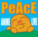 anime&live making of peace