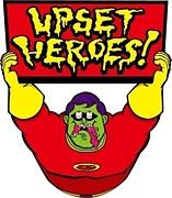 Upset heroes!