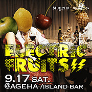 ELECTRIC FRUITS 9.17@ageHa