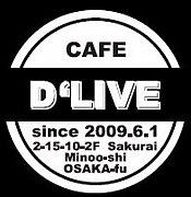 CAFE D'LIVE 箕面店
