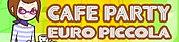 カフェパーティー/EURO PICCOLA