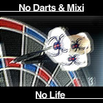 No darts&mixi No life