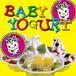 BABY YOGRUT−ヨゴリーノ★