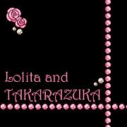 Lolita and TAKARAZUKA