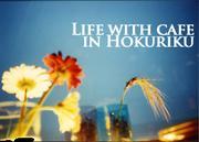 Life with cafe in Hokuriku