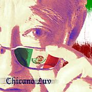 CHICANO LUV!!!!