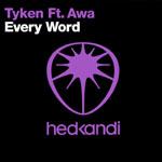 Every Word /Tyken Ft Awa