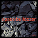 Space Bulldozer