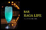 BAR 「RAGA LIFE」