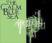 The Calm Blue Sea