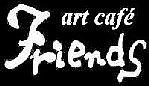 art cafe Friends