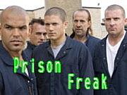 Prison Freak!!