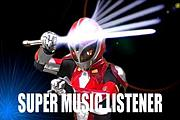 SUPER MUSIC LISTENER