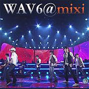 WAV6☆mixi支部(カラオケ)