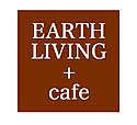 EARTH LIVING + cafe