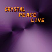 CRYSTAL PEACE LIVE