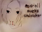 endroll marks onlooker