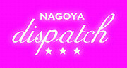 dispatch nagoya