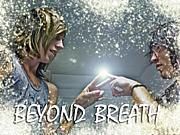 BEYOND BREATH