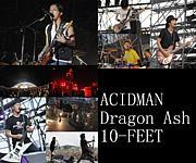 ACIDMAN×Dragon Ash×10-FEET