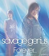 Forever... / savage genius