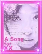 ★A Song for XX★