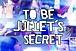 To Be Juliet's Secret