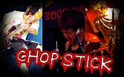 CHOP STICK*箸*