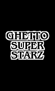 ☆GHETTO SUPER STARZ☆
