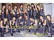 ☆EXILE FAMILY in 富山☆