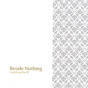 Beside Nothing