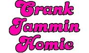 $*Crank Jammin HOMIE*$