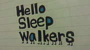 Hello Sleep Walkers