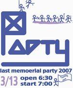 LAST MEMORIAL PARTY 2007
