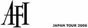 xxx AFI JAPAN TOUR 2006 xxx