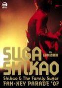 SUGA SHIKAO FAN-KEY-PARADE '07