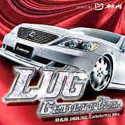LUG GENERATION by DJ村内