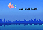 MARI MARI MARCH