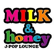 J-POP LOUNGE 『MILK&honey』