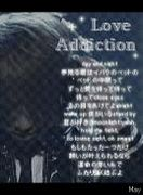 ♪Love Addiction♪