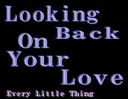 『Looking Back On Your Love』